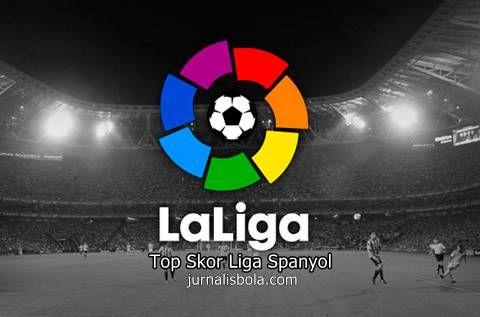 Top Skor Liga Spanyol 2017-2018 Terbaru - La Liga Pekan 17
