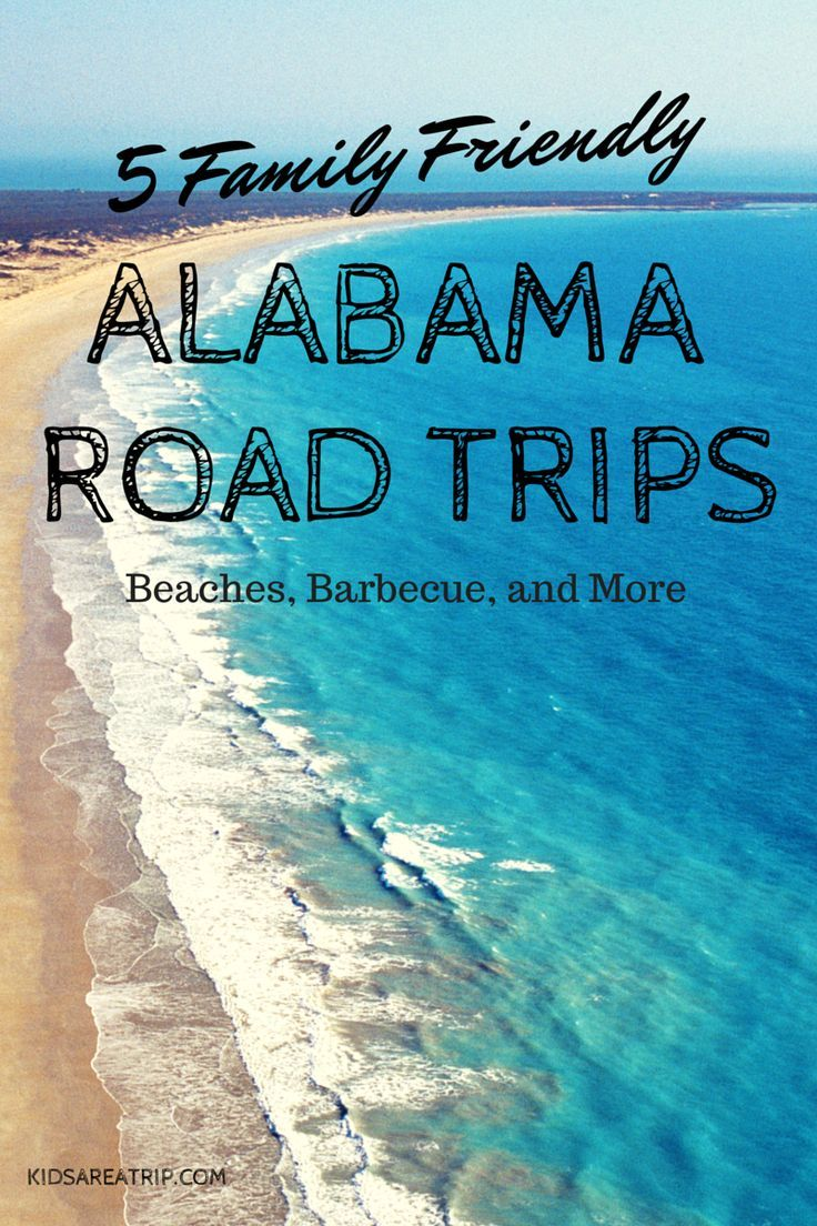 5 Family Friendly Alabama Road Trips-Kids Are A Trip