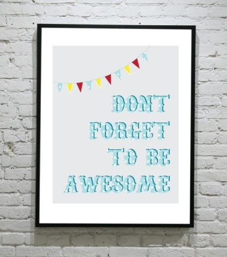 dont-forget-to-be-awesome1-lg.jpg