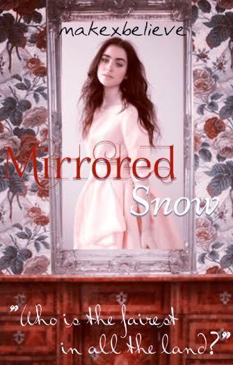 https://www.wattpad.com/122803399-mirrored-snow-mirror-mirror