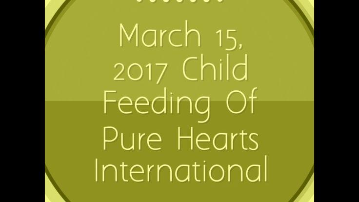 March 15, 2017 Child Feeding Of Pure Hearts International