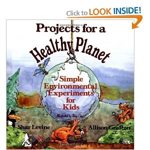 Projects for a Healthy Planet: Simple Environmental Experiments for