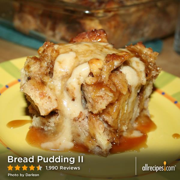 Bread Pudding Ii There S A Reason Restaurants Put This On Their Menu It S Easy