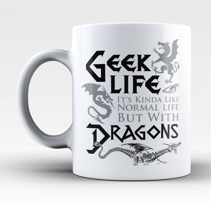 Geek Life. It's Kinda Like Normal Life But with Dragons! The perfect mug for anyone living the geek life! Order yours today. This unique design was created by our own artists and is only available fro