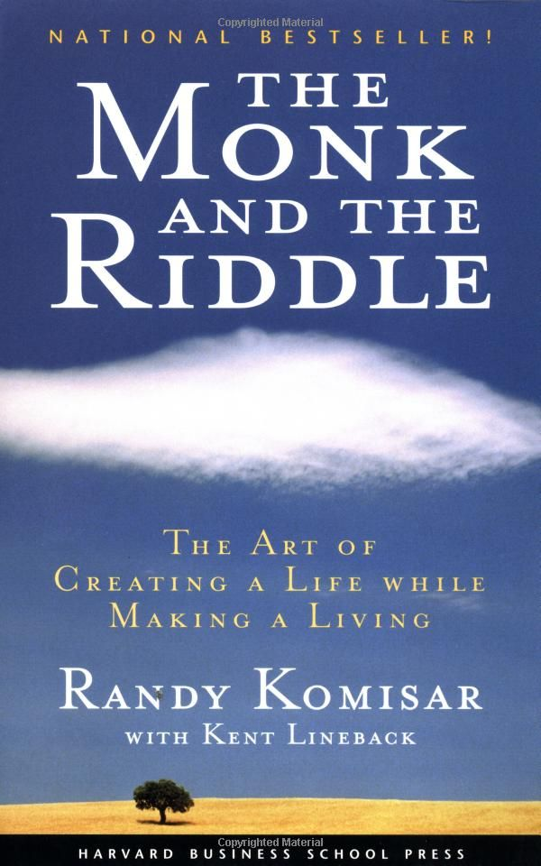 The Monk and the Riddle: The Art of Creating a Life While Making a Living: Randy Komisar