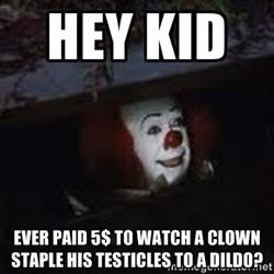 Pennywise the creepy sewer clown. | Meme Generator