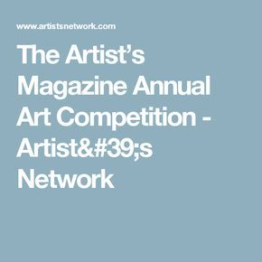 The Artist's Magazine Annual Art Competition - Artist's Network