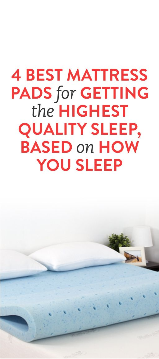 4 Best Mattress Pads for Getting the Highest Quality Sleep, Based on How You Sleep