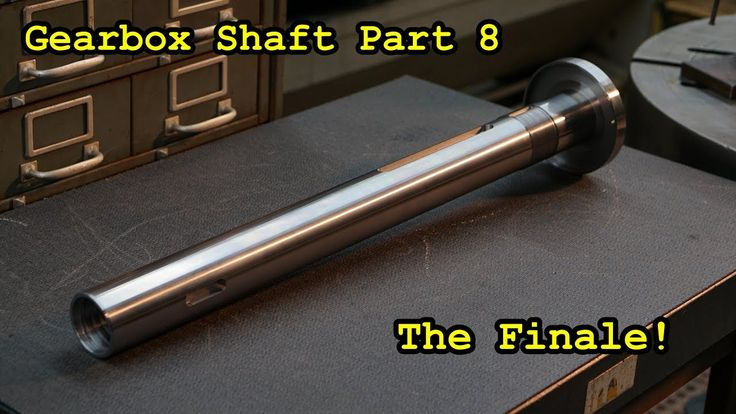 Gearbox Shaft for Well Drilling Part 8: The Finale