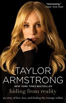 Taylor Armstrong, star of The Real Housewives of Beverly Hills on Bravo, pulls back the curtain on the years she suffered in silence through domestic violence in this searingly honest account of her troubled marriage to the late Russell Armstrong... Hiding from Reality - My Story of Love, Loss, and Finding the Courage Within by Taylor Armstrong. #Kobo #eBook
