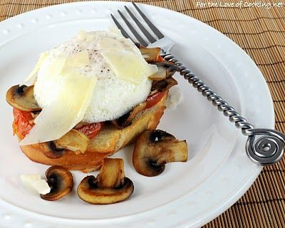 For the Love of Cooking » Poached Eggs on Toast with Roasted Tomatoes, Caramelized Mushrooms, and Shaved Parmesan