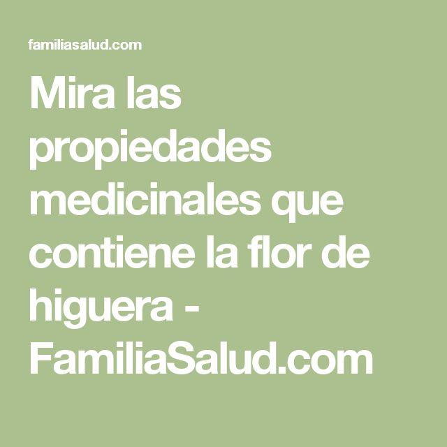 Mira las propiedades medicinales que contiene la flor de higuera - FamiliaSalud.com