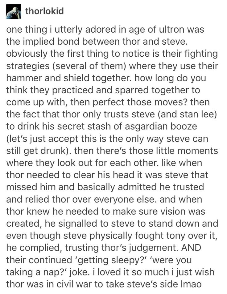 """I agree. Apart from the last bit where it says their little """"getting sleep/taking a nap"""" joke. There is a whole other theory to that which I prefer. But everything else, yes! I also wanted Thor in Civil War to take Steve's side."""