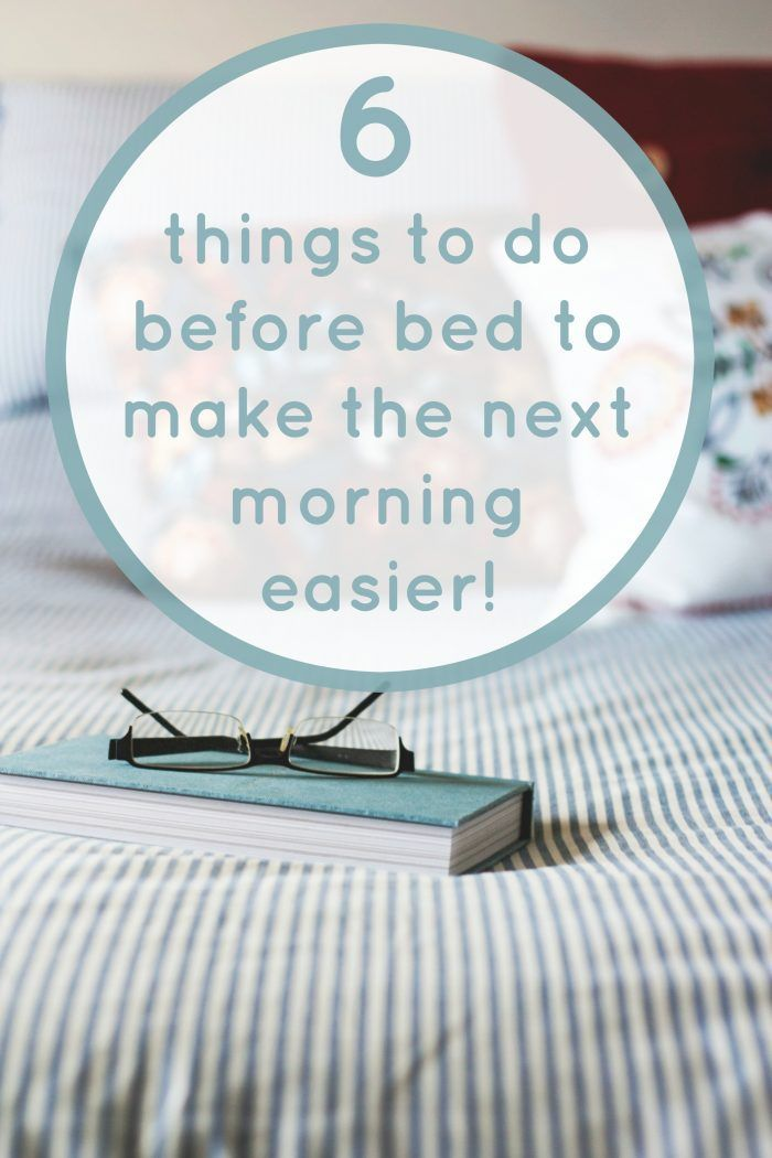 6 things to do before bed to make the next morning easier!
