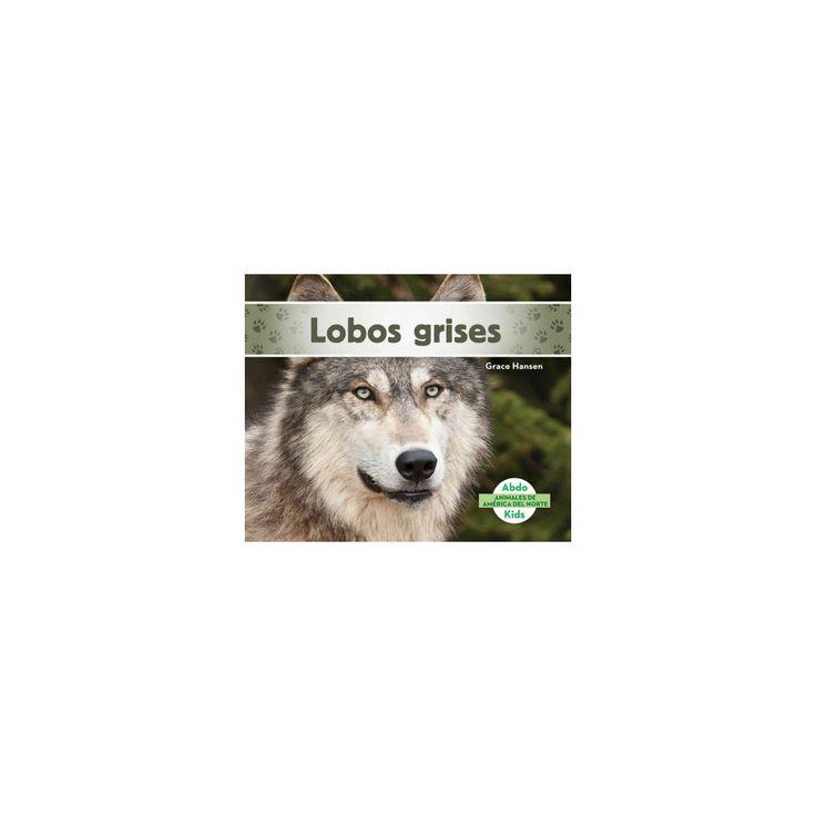 Lobos grises/ Gray Wolves (Library) (Grace Hansen)