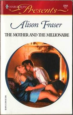 The Mother And The Millionaire by Alison Fraser Book 0373122519
