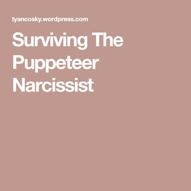 Surviving The Puppeteer Narcissist