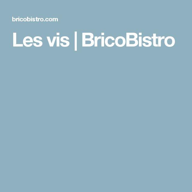 Les vis   BricoBistro