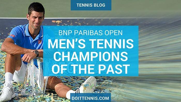 BNP Paribas Open Men's Tennis Champions of the Past