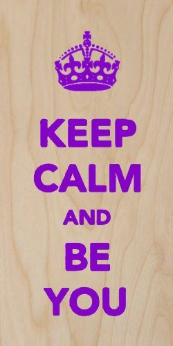 'Keep Calm and Be You' Inspirational Quote Text - Plywood Wood Print Poster Wall Art