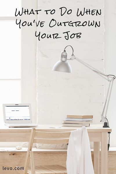 What To Do When Youu0027ve Outgrown Your Job: Career Changing Tips