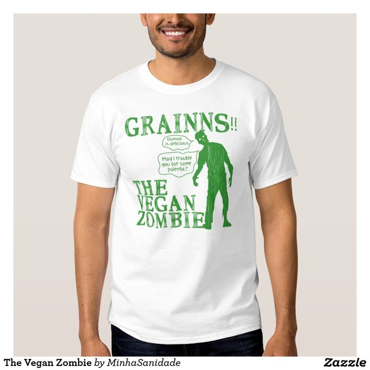 """Super funny Tee, perfect for that very eco friendly and vegan / vegetarian friend. Grains, the vegan zombie is coming and spreading the message: """"quinoa is delicious"""", """"may I trouble you for some polenta?""""."""