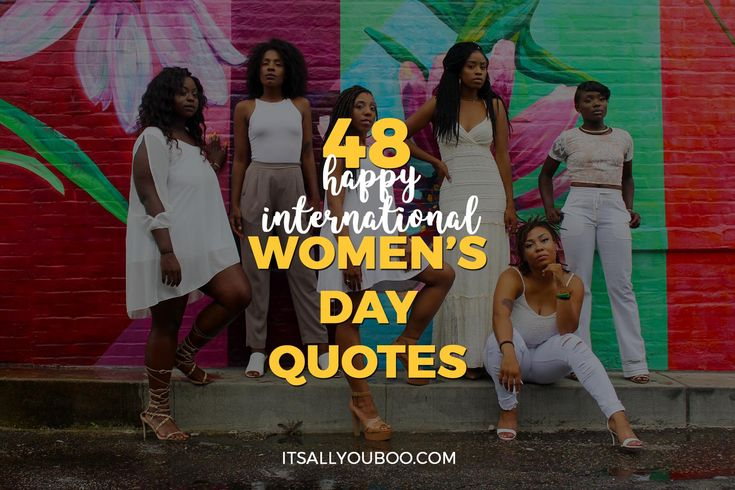 48 Happy International Women's Day Quotes | It's All You Boo