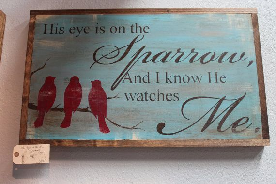His Eye is on the Sparrow Sign/Art by CreativeHeartStudio on Etsy