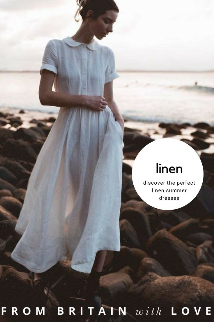 Linen Dress Ideas We Love From Britain With Love Summer Linen Dresses Country Dresses Linen Fashion [ 1102 x 735 Pixel ]
