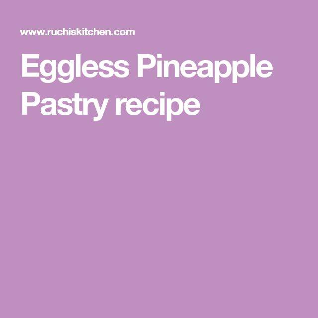 Eggless Pineapple Pastry recipe