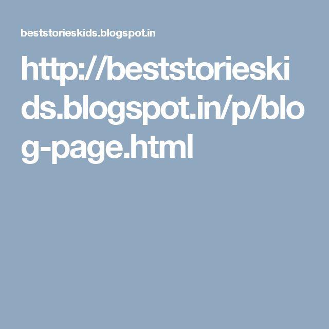 http://beststorieskids.blogspot.in/p/blog-page.html