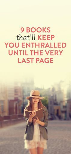 9 Books That Will Keep You Enthralled Until The Very Last Page #Reading #Bucket #List