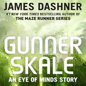 I finished listening to Gunner Skale: An Eye of Minds Story: The Mortality Doctrine by James Dashner, narrated by Erik Davies on my Audible app. Try Audible and get it free.