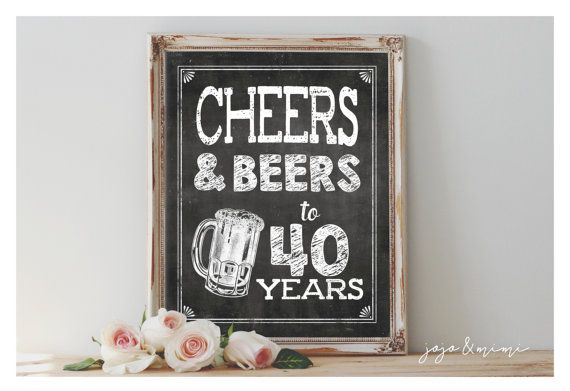 Instant 'CHEERS AND BEERS to 40 years'  Printable 8x10 by JoJoMiMi