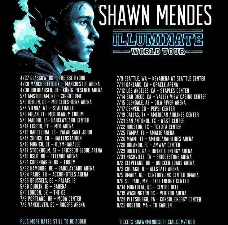 Dates of Illuminate World Tour - Shawn Mendes I am going to see him in Sweden