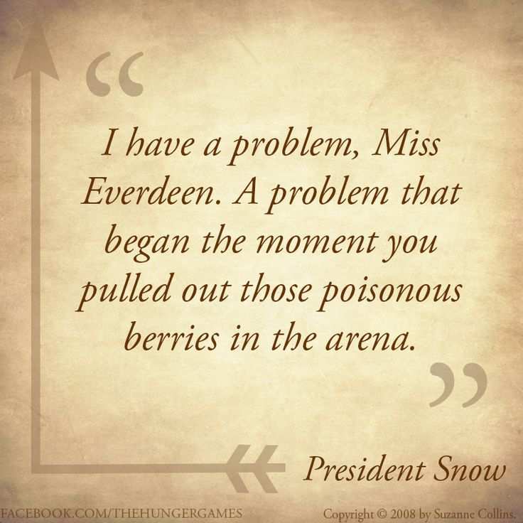 Do you think President Snow might have been afraid of Katniss Everdeen?