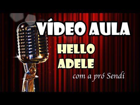 Aprenda a cantar a música Hello - Adele - YouTube