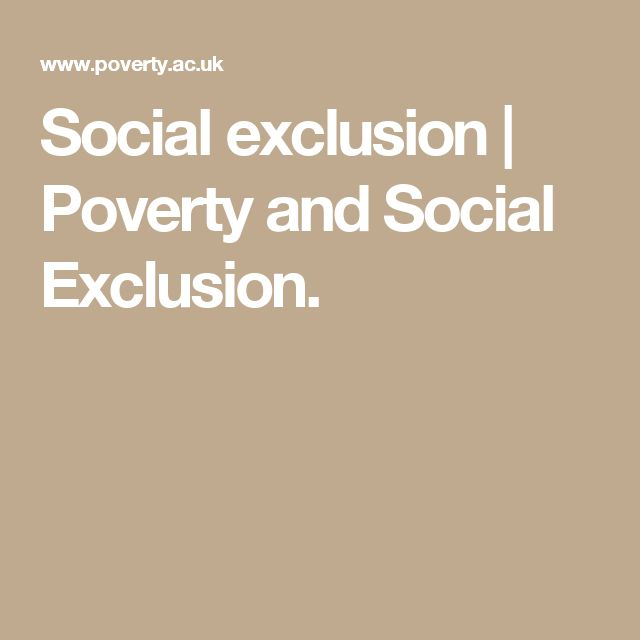 Social exclusion | Poverty and Social Exclusion.