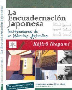 La Encuadernación Japonesa Instrucciones de un Maestro Artesano  Kojiro Ikegami Clan Editorial