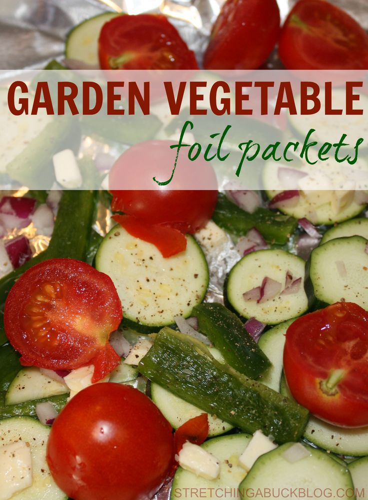 How to Make Garden Vegetable Foil Packets for the Grill or Oven: Use up your Garden Produce #grill #vegetables #garden