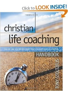 Christian Life Coaching Handbook: Calling and Destiny Discovery Tools for Christian Life Coaching [Kindle Edition] -- by Tony Stoltzfus