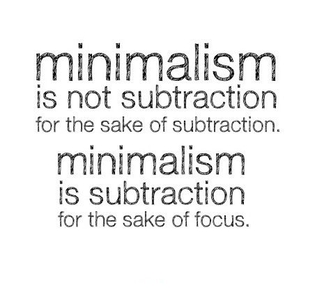 #minimalism is subtraction for the sake of focus