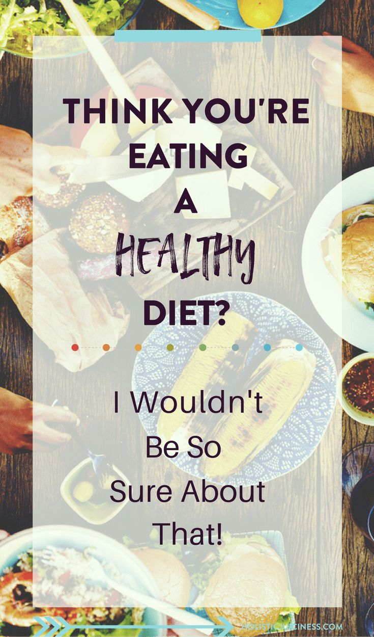 Is your diet as super healthy as you think it is? Probably not. You'll probably be quite surprised at what you're actually eating! Click to read the rest...