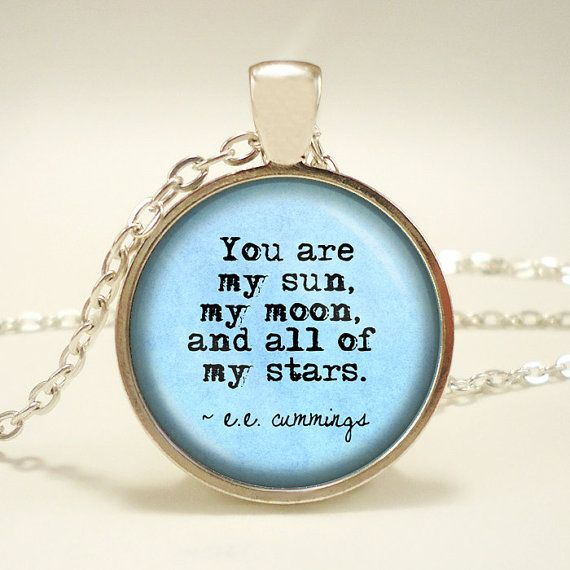 You are my sun, my moon, and all of my stars  - Pendant Necklace - Literary Jewelry - e.e. cummings