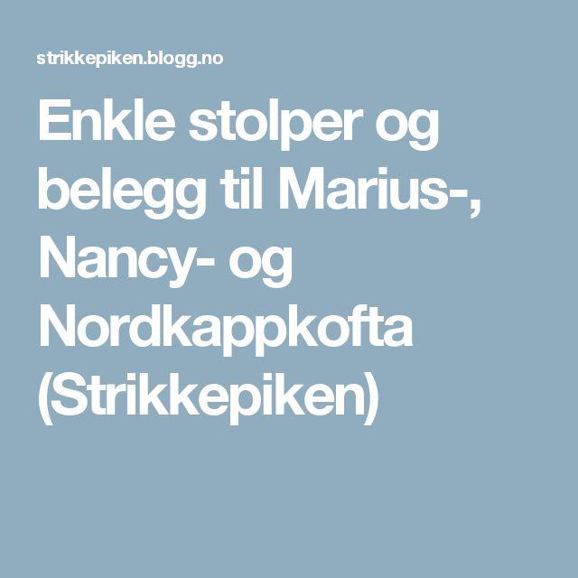 Enkle stolper og belegg til Marius-, Nancy- og Nordkappkofta (Strikkepiken)