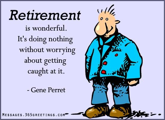 Funny Retirement Quotes, Sayings and Wishes - Messages, Wordings and Gift Ideas