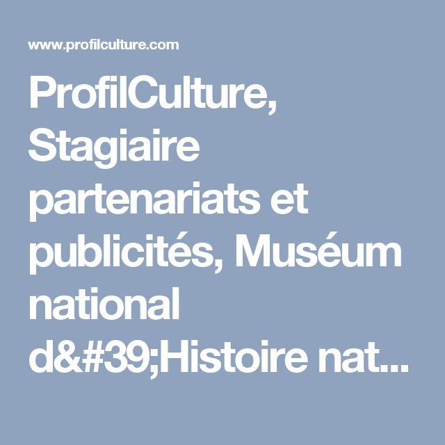 ProfilCulture, Stagiaire partenariats et publicités, Muséum national d'Histoire naturelle, Paris 5e