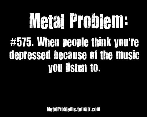 Are you a metalhead or are you into heavy metal music? We will give you the most relatable problems...