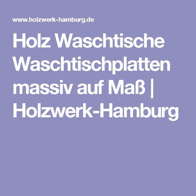 Holz Waschtische Waschtischplatten massiv auf Maß | Holzwerk-Hamburg