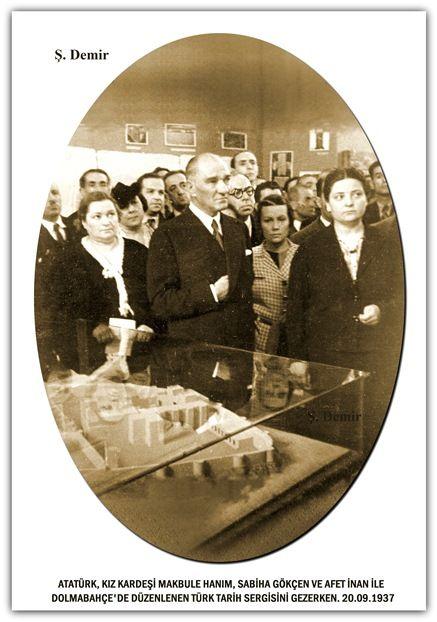 ATATÜRK, KIZ KARDEŞİ MAKBULE HANIM, SABİHA GÖKÇEN VE AFET İNAN İLE DOLMABAHÇE'DE DÜZENLENEN TÜRK TARİH SERGİSİNİ GEZERKEN. 20.09.1937